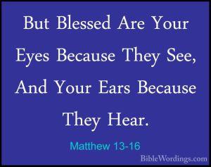 Mat 13 16 biblewordings_com