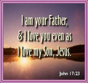Jn 17 23 i am your father and love you gracedoctrine_org